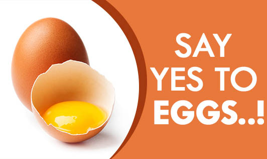 Say Yes to Eggs..!