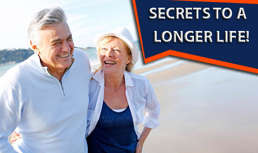 Secrets to a longer life!