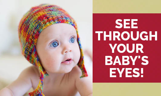 See Through Your Baby's Eyes!