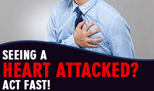 Seeing a Heart Attacked? Act Fast!