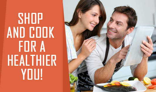 Shop and Cook for a healthier you!