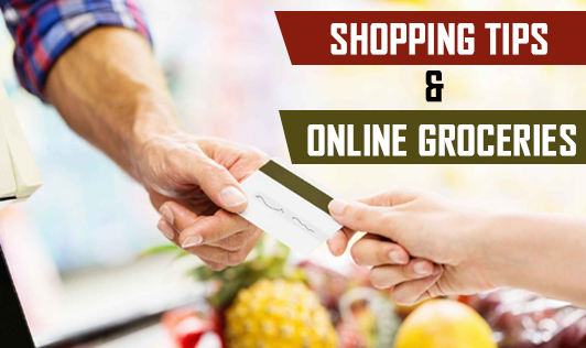 Shopping Tips & Online Groceries