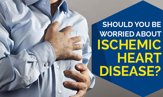 Should You Be Worried About Ischemic Heart Disease?