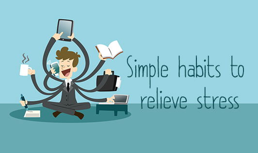 Simple habits to relieve stress