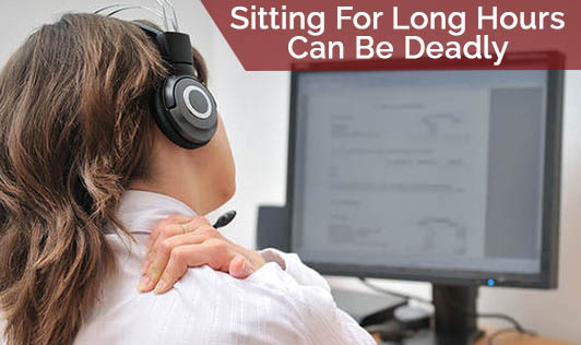 Sitting For Long Hours Can Be Deadly