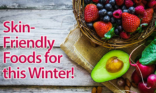 Skin-Friendly Foods for this Winter!