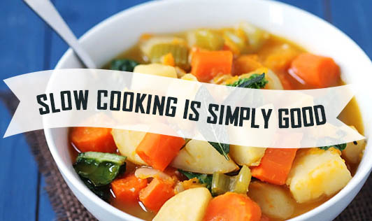 Slow Cooking Is Simply Good