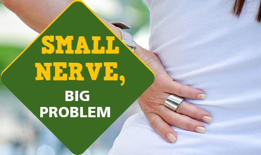 Small Nerve, Big Problem