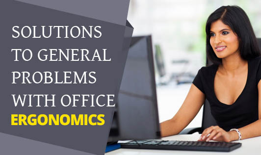 Solutions to General Problems with Office Ergonomics