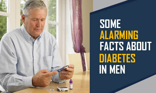 Some Alarming facts about Diabetes In Men
