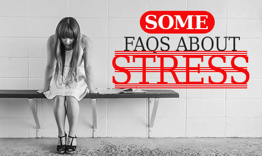 Some FAQs about Stress