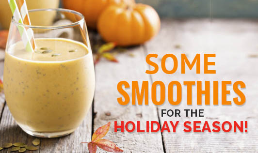 Some Smoothies for the Holiday Season!