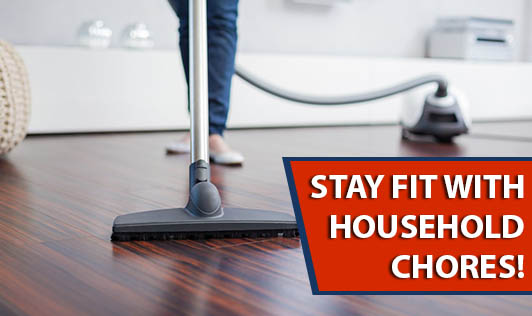 Stay fit with household chores!