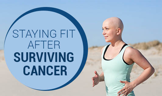 Staying Fit after Surviving Cancer