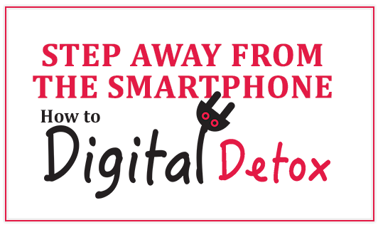Step away from the smartphone: How to digital detox