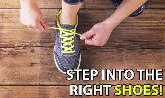 Step into the Right Shoes!