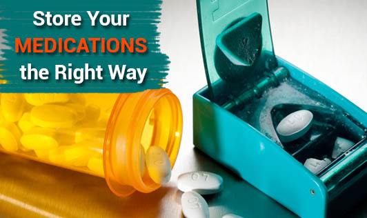 Store Your Medications the Right Way