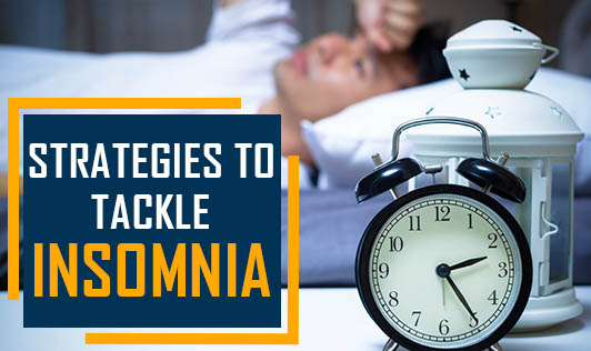 Strategies To Tackle Insomnia