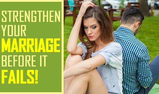 Strengthen your marriage before it fails!