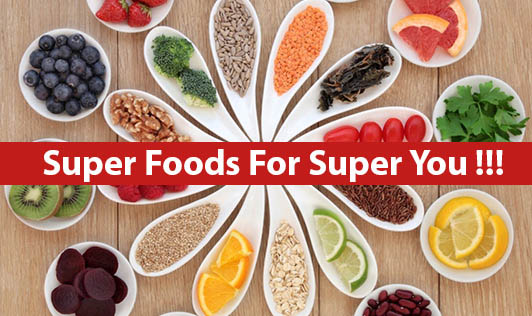Super Foods For Super You !!!