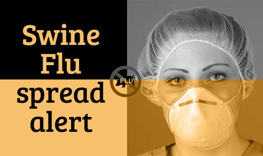 Swine Flu spread alert