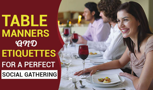 Table Manners and Etiquettes for a Perfect Social Gathering