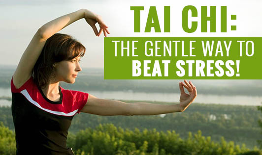 Tai Chi:The gentle way to beat stress!