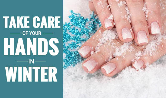 Take Care Of Your Hands In Winter