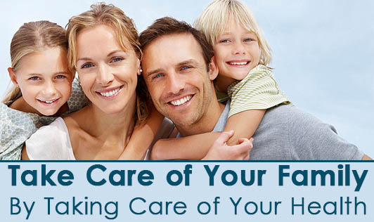 Take Care of Your Family by Taking Care of Your Health