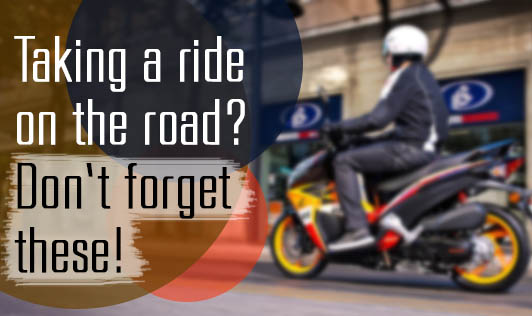 Taking a ride on the road? Don't forget these!