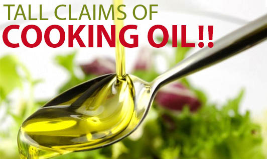 Tall Claims of Cooking Oil!!