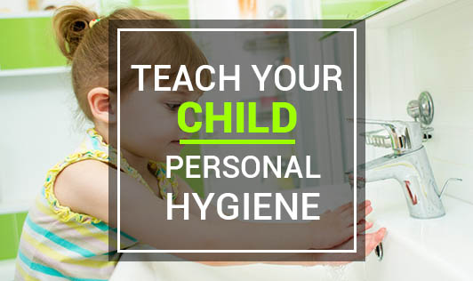 Teach Your Child Personal Hygiene
