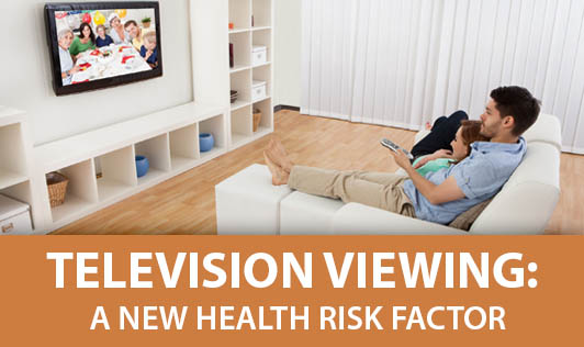 Television Viewing: A New Health Risk Factor