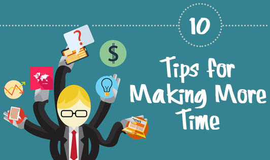Ten Tips for Making More Time