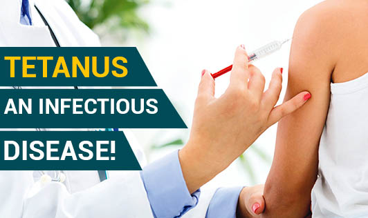 Tetanus -- An Infectious Disease!