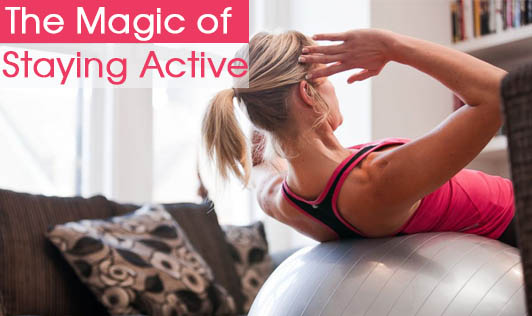 The Magic of Staying Active