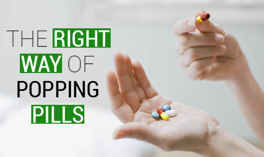 The Right Way Of Popping Pills