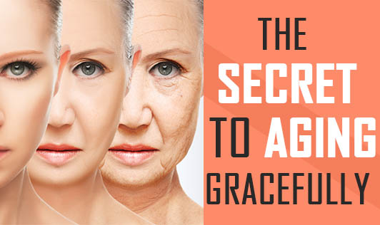 The Secret to Aging Gracefully
