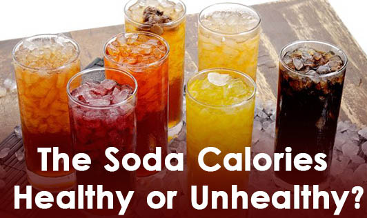 The Soda Calories- Healthy or Unhealthy ?