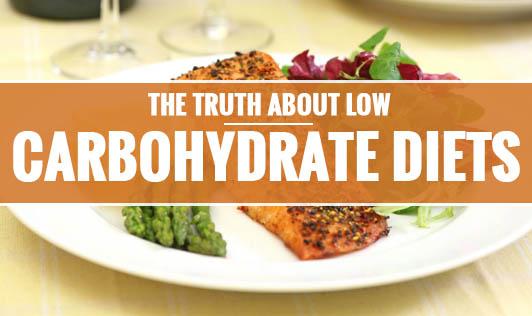 The Truth about Low Carbohydrate Diets