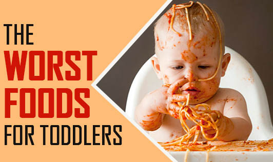 The Worst Foods for Toddlers