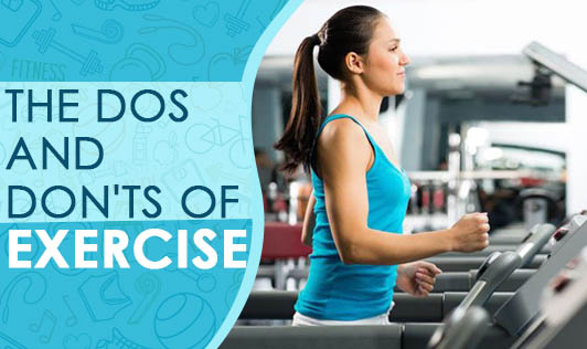 The dos and don'ts of exercise