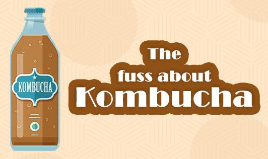 The fuss about kombucha