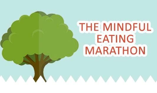 The mindful eating marathon