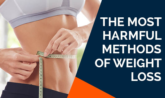 The most harmful methods of weight loss