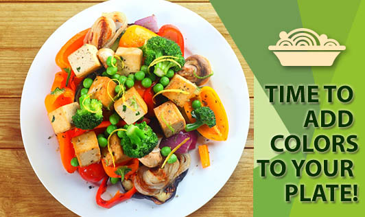 Time to Add Colors to Your Plate!