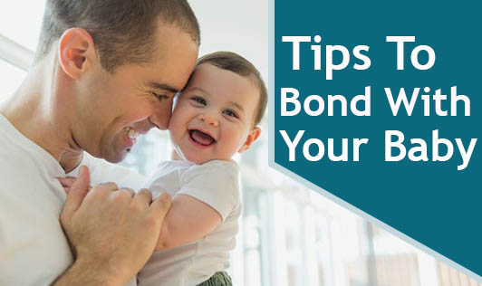 Tips To Bond With Your Baby