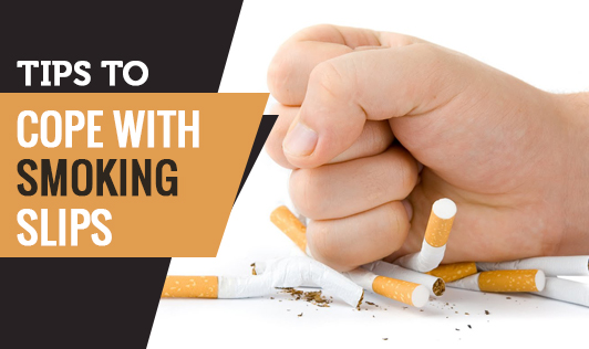Tips To Cope with Smoking Slips