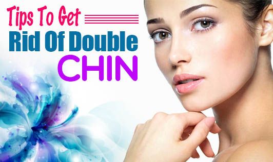 Tips To Get Rid Of Double Chin