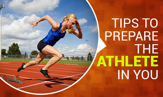 Tips To Prepare the Athlete in You